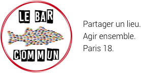 Le Bar commun, Paris 18ème.