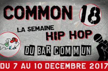Common 18, la Semaine Hip-Hop du Bar commun